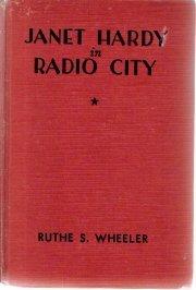 Janet Hardy In Radio City-Ruthe E. Wheeler-1935 HC