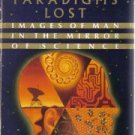 Paradigms Lost: Images of Man in the Mirror of Science  by Casti, John L.
