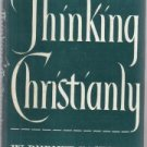 Thinking Christianly  by Easton, William Burnet