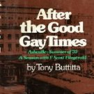 After the Good Gay Times; Asheville, Summer of '35, a Season With F. Scott...