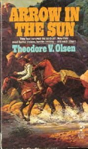Arrow in the Sun [Mass Market Paperback]  by Olsen, Theodore V.