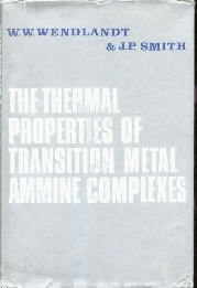 Thermal Properties Of Transition Metal Ammine Complexes Wendlandt Smith Hc/Dj