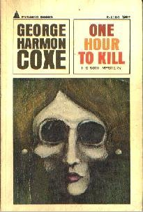 ONE HOUR TO KILL-George Harmon Coxe-1965 PB