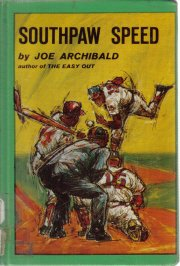 Southpaw Speed Joe Archibald  1962 HC