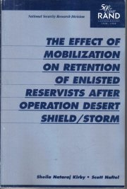 Effect of Mobilization on Retention Enlisted Reservists After Operation Desert Shield Storm Kirby
