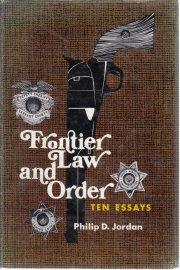 Frontier Law And Order Ten Essays Philip Jordan HC DJ