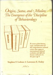 The Origins  Status and Mission Emergence of the Discipline of Behaviorology