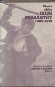 Views Of the Irish Peasantry 1800-1916 Daniel Casey Robert Rhodes HC DJ