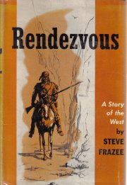 Rendezvous Story of the West Steve Frazee HC DJ 1958