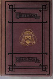 Sermons on Our Lord Jesus christ and his Blessed Mother Cardinal Wiseman 1884 Hc