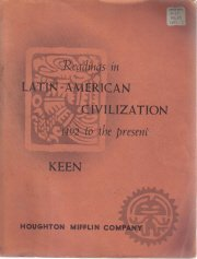 Readings In Latin-American Civilization 1492 to the present