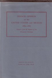 French opinion on the United States and Mexico 1860-1867 1969 HC