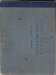 Foot-Power Loom Weaving by Edward Worst 1920 HC