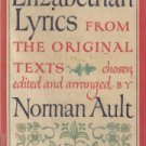 Elizabethen Lyrics From the Original Texts Norman Ault
