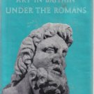 Art In Britain Under The Romans J.M.C. Toynbee