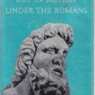 Art In Britain Under The Romans J.M.C. Toynbee