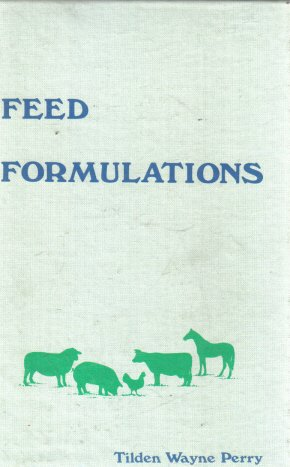 Feed Formulations Tilden Wayne Perry 1982 HC