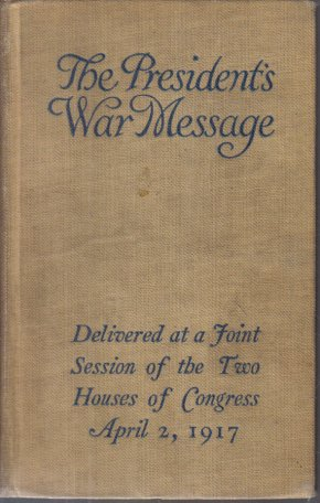 The President's War Message 1917 HC