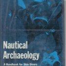 Nautical Archaeology A Handbook for Skin Divers Bill St. John Wilkes