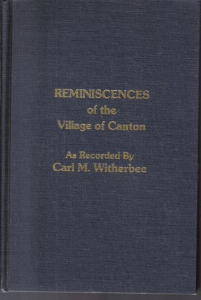 Reminiscences of the Village of Canton Carl Witherbee