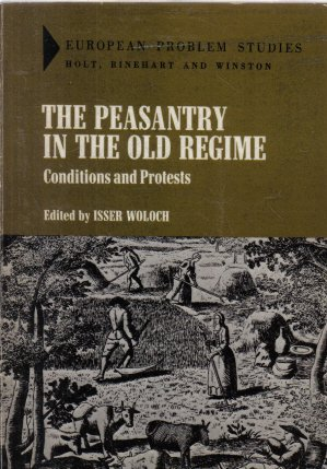 The Peasantry in the Old Regime Conditons and Protests