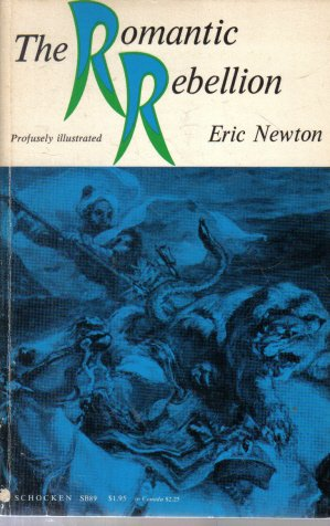 The Romantic Rebellion Eric Newton