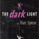 The Dark Light Bart Spicer 1949 Hardcover