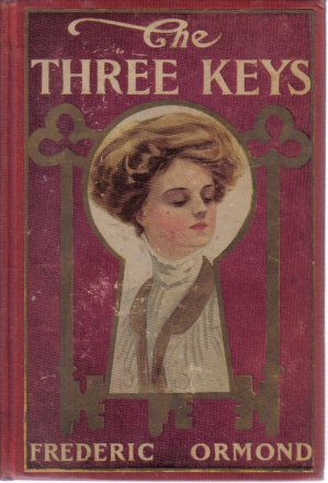 The Three Keys Frederic Ormond 1909 hardcover