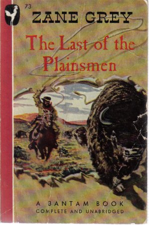 The Last of The Plainsmen Zane Grey 1946 Bantam Paperback