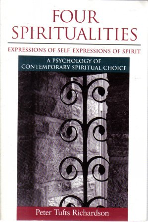 Four Spiritualities Expressions of Self, Expressions of Spirit