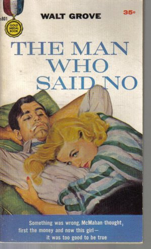 The Man Who Said No Walt Grove 1958 pb