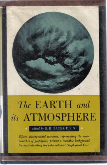 The Earth and its Atmosphere D.R.Bates