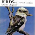 Common Australian Birds of Towns & Gardens Graeme Chapman