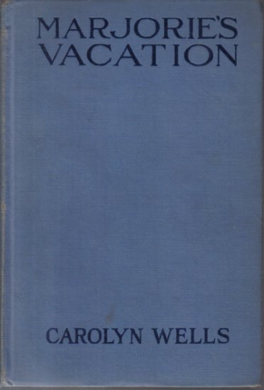 Marjorie's Vacation Carolyn Wells 1907 Hardcover