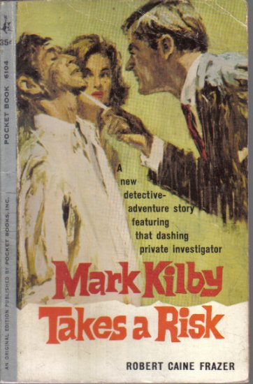 Mark Kilby Takes A Risk Robert Caine Fraser