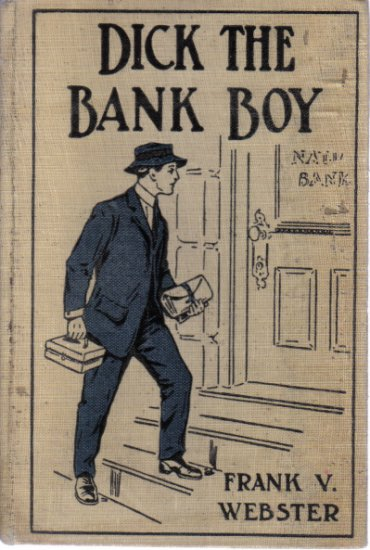 Dick The Bank Boy Or A Missing Fortune Frank V. Webster