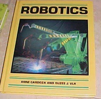 Robotics Anne Cardoza Suzee Vlk 1985 Hardcover