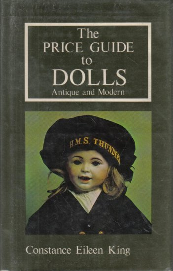 The Price Guide to Dolls Antique and Modern Constance Eileen King Hardcover DJ
