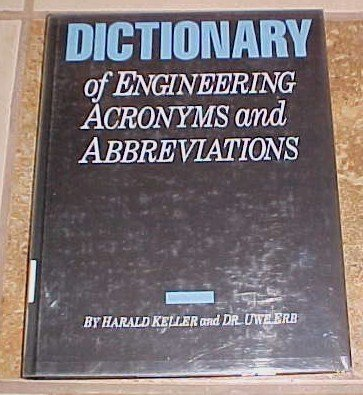 Dictionary of Engineering Acronyms and Abbreviations 1989 Keller Erb