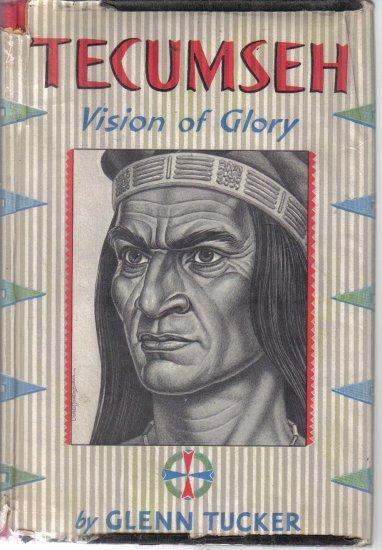 Tecumseh Vision of Glory Glenn Tucker 1956 HC DJ 1st edition
