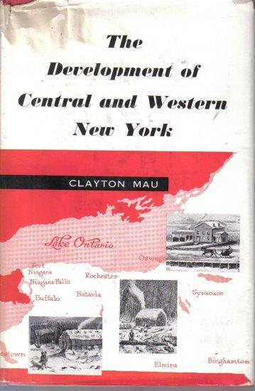 The Development of Central and Western New York Clayton Mau 1958 HC DJ