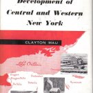 The Development of Central and Western New York Clayton Mau 1958 HC DJ
