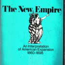 New Empire Interpreation American Expansion 1860-1898 Walter LaFeber