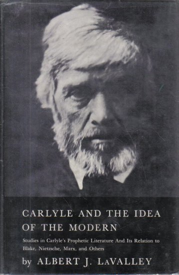 Carlyle and the Idea of the Modern Albert J. Lavalley HC DJ