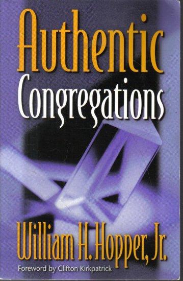 Authentic Congregations William H. Hopper Jr.