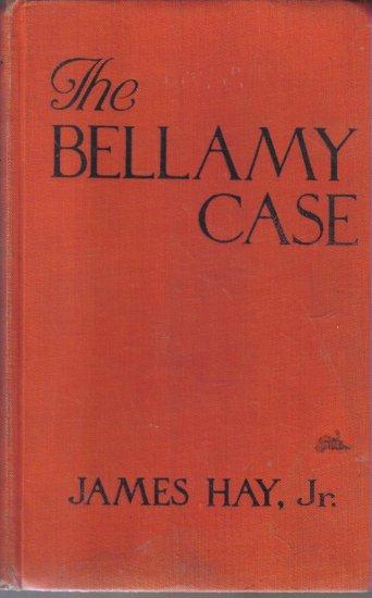 Bellamy Case James Hay Jr. 1930 Hardcover