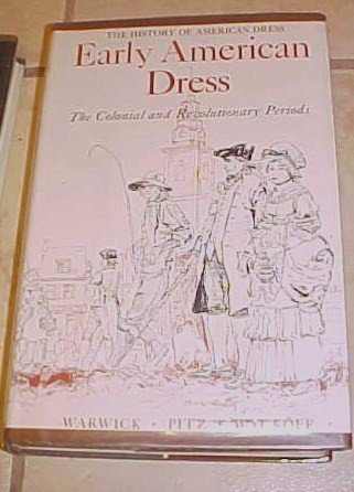 Early American Dress Colonial Revolutionary Periods Warwick Pitz
