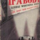 If A Body George Worthing Yates 1942 Hardcover DJ