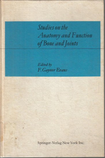 Studies on the Anatomy and Function of Bones and Joines Evans 1966 HC DJ