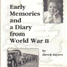 Early Memories and Diary from World War II Derek Sayers